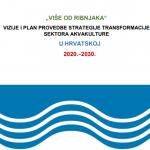 """Ministarstvo poljoprivrede objavilo Nacrt Vizije i Plana provedbe strategije transformacije sektora akvakulture u Hrvatskoj 2020.-2030. """"Više od ribnjaka"""""""