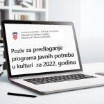 Poziv za predlaganje programa javnih potreba u kulturi Republike Hrvatske za 2022. godinu